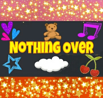 Nothing Over... :D